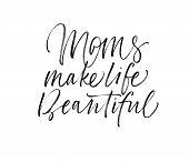 Moms Make Life Beautiful Card. poster