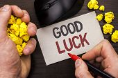 Writing Note Showing  Good Luck. Business Photo Showcasing Lucky Greeting Wish Fortune Chance Succes poster