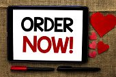 Handwriting Text Writing Order Now. Concept Meaning Buy Purchase Order Deal Sale Promotion Shop Prod poster