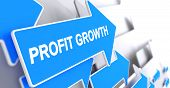 Profit Growth, Message On The Blue Arrow. Profit Growth - Blue Arrow With A Text Indicates The Direc poster