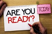 Word Writing Text Are You Ready Question. Business Concept For Be Prepared Motivated Warned Readines poster