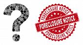 Mosaic Question And Grunge Stamp Seal With Foreclosure Notice Text. Mosaic Vector Is Composed From Q poster