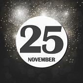 November 25 Icon. For Planning Important Day. Banner For Holidays And Special Days With Fireworks. T poster