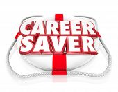 The words Career Saver on a life preserver to illustrate saving or salvaging a job through advice on