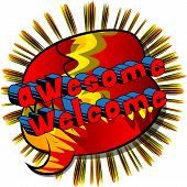 Awesome Welcome - Comic Book Word On Abstract Background. poster
