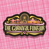 Vector Logo For Carnival Funfair, Dark Sign With Circus Big Top, Vintage Merry Go Round Carrousel, B poster