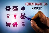 Writing Note Showing Content Marketing Manager. Business Photo Showcasing Who Is Responsible For Wri poster