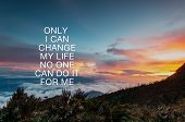 Motivational And Inspirational Quotes - Only I Can Change My Life No One Can Do It For Me. Blurry Na poster