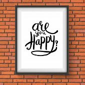 stock photo of soliciting  - Simple Black Text Design for Are You Happy Concept on a Black and White Frame Hanging on a Brick Wall - JPG