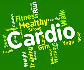 picture of cardio  - Cardio Word Representing Get Fit And Trained - JPG