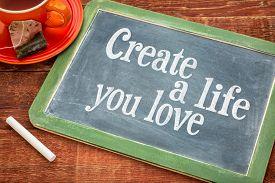 stock photo of slating  - Create life you love motivational advice  - JPG
