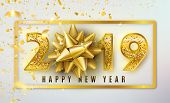 2019 Happy New Year Vector Background With Golden Gift Bow, Confetti, Shiny Glitter Gold Numbers And poster