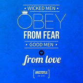 Quote Typographical Background wicked Men Obey From Fear, Good Men From Love poster