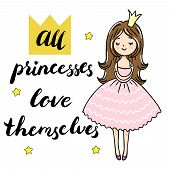 Cute Little Princess Is Cuddeling Yourself. All Princesses Love Themselves Text. Vector Isolated Ill poster