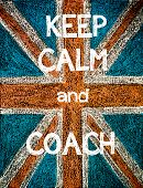 foto of union  - Keep Calm and Coach. United Kingdom (British Union jack) flag vintage hand drawing with chalk on blackboard humor concept image - JPG