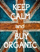 Постер, плакат: Keep Calm and Buy Organic