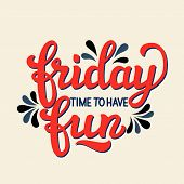Friday. Time To Have Fun poster