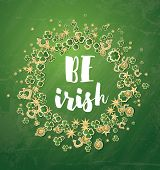 Be Irish. Saint Patricks Day Background with Clover, Coins, Golden Stars and Horseshoe. poster