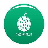 Passion Fruit Icon. Simple Illustration Of Passion Fruit Vector Icon For Any Design Green poster
