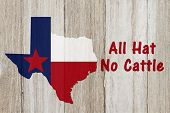 A Rustic Old Texan Saying, Texas Map On Weathered Wood Background With Text All Hat No Cattle poster