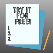 Conceptual Hand Writing Showing Try It For Free. Business Photo Showcasing Trial At Not Any Cost Off poster