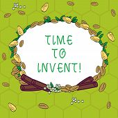 Handwriting Text Time To Invent. Concept Meaning Invention Of Something New Different Innovation Cre poster