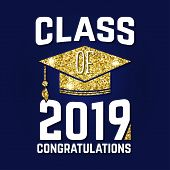 Vector Class Of 2019 Badge. Concept For Shirt, Print, Seal, Overlay Or Stamp, Greeting, Invitation C poster