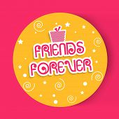 pic of  friends forever  - Stylish sticky with pink gift boxes and stylish text Friends Forever on floral decorated yellow background - JPG