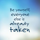 Постер, плакат: Be yourself everyone else is already taken Inspirational Quote Slogan Saying Success Concept