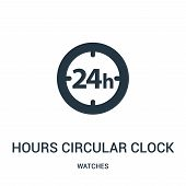 Hours Circular Clock Symbol Icon Isolated On White Background From Watches Collection. Hours Circula poster