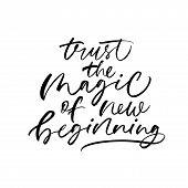 Optimistic Lifestyle Slogan Vector Calligraphy. Trust Magic Of New Beginning. Inspirational Saying,  poster