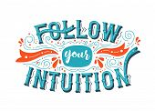 Follow Your Intuition Typography Quote Poster For Positive Life Motivation, Confidence And Leadershi poster