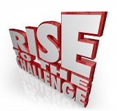 The words Rise to the Challenge in red 3D letters to encourage you to push yourself to give your all