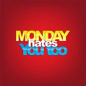 stock photo of hate  - Monday hates you too - JPG