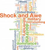 image of shock awe  - Background concept wordcloud illustration of shock and awe - JPG