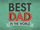 stock photo of happy day  - Stylish text Best Dad in the World for Happy Father - JPG