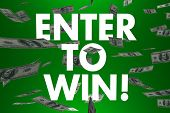 Постер, плакат: Enter to Win words and falling cash or money to illustrate a big cash prize jackpot or lottery winn