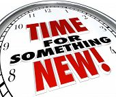 image of countdown  - The words Time for Something New on a clock showing need for change - JPG