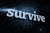 stock photo of survival  - The word survive against futuristic black and blue background - JPG