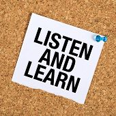 stock photo of reminder  - Listen And Learn Reminder Note on Cork Bulletin Board - JPG