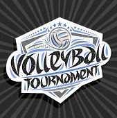Vector Logo For Volleyball Tournament, Modern Signage With Thrown Ball In Goal, Original Brush Typef poster