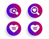 Miss You, Search Love And Hold Heart Icons Simple Set. Halftone Dots Button. Love You Sign. Dating S poster