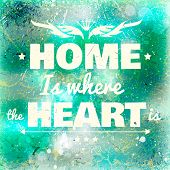 picture of home is where your heart is  - Abstract vector background on grunge paper with place for your text - JPG