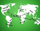 stock photo of export  - Export Worldwide Indicating International Selling And Globe - JPG