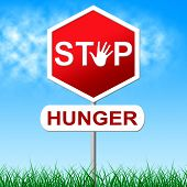 image of starving  - Hunger Stop Indicating Lack Of Food And Warning Sign - JPG