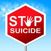 stock photo of suicide  - Suicide Stop Showing Taking Your Life And Kill Myself - JPG