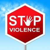 pic of sadism  - Stop Violence Meaning Warning Sign And Brutality - JPG