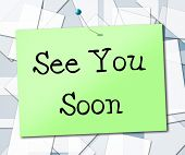 picture of bye  - See You Soon Meaning Good Bye And Placard - JPG