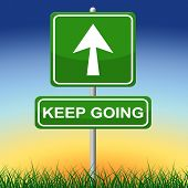 stock photo of persistence  - Keep Going Showing Don - JPG