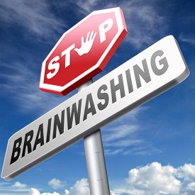 image of brainwashing  - stop brainwashing no indoctrination or manipulation free rational and creative thinking no dogmas or doctrine from religion have you own opinion - JPG
